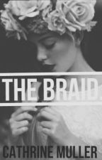 The Braid. by CathrineMuller
