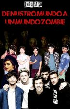 De Nuestro Mundo a Un Mundo Zombie (1D,CD9 Y __) by emilyramirezrueda9