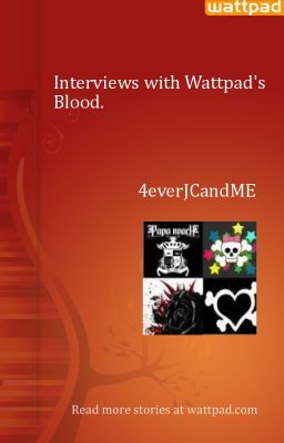 Interviews with Wattpad's Blood.