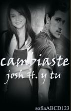 Cambiaste (Josh Hutcherson y tu ) by sofiaABCD123
