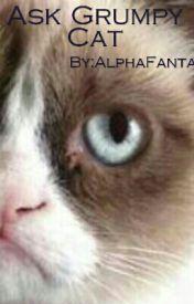 Ask Grumpy Cat by AlphaFantasy