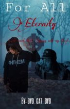 For all Eternity (BoyxBoy) by bvb_cat_bvb