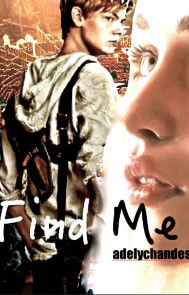 Find Me. (The Maze Runner, Newt Fanfic)