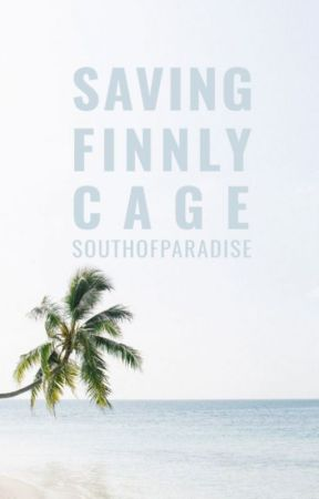 Saving Finnly Cage by southofparadise