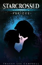Starcrossed: Perigee - a paranormal romance by traceylcampbell