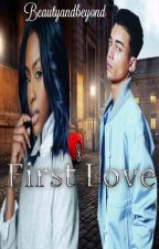 First Love  [Urban] by beautyandbeyond