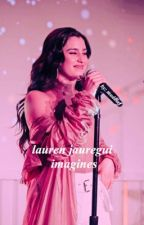 Lauren Jauregui Imagines by maddiaf