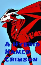 Book 1: A Hybrid Named Crimson (Wings of Fire Fanfic) by Crimsondragon82