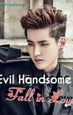 EVIL HANDSOME,FALL IN LOVE by shinhyokyung
