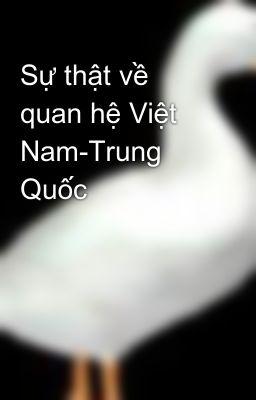 Sự thật về quan hệ Việt Nam-Trung Quốc