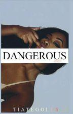 DANGEROUS by TIATEGOLDS