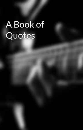 a book of quotes nd wattpad