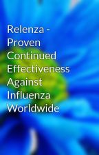 Relenza - Proven Continued Effectiveness Against Influenza Worldwide by gpharma