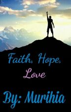 Faith, Hope, Love by murihia