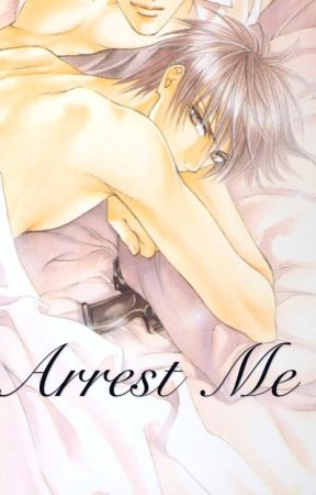 Arrest Me (BoyxBoy) by daydreamforever