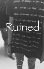 Ruined by jamiahd99