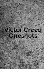 Victor Creed Oneshots by Creedslilgirl