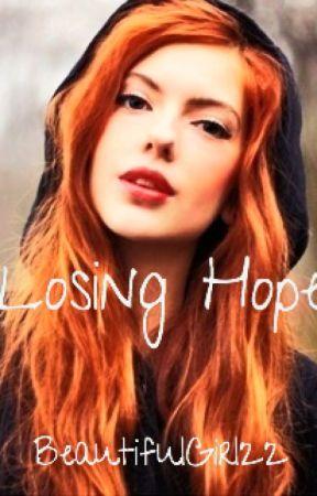 Losing Hope (Short Story) by beautifulgirl22