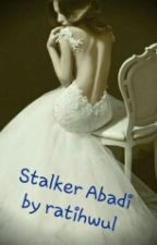 15. Stalker Abadi by ratihwul20