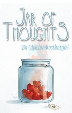 Jar of Thoughts by officialwhosthatgirl