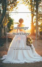 Arrange Marriage by wantstomove
