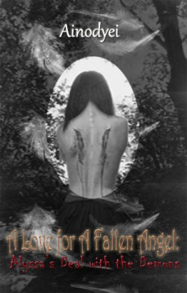 A Love for A Fallen Angel: Alyssa's Deal with the Demons