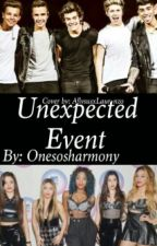 Unexpected Event || One Direction, Fifth Harmony and Zayn AU by onesosharmony