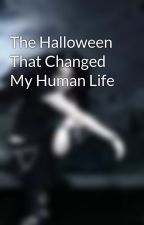 The Halloween That Changed My Human Life by hummingbirdab
