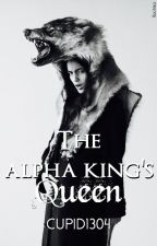 The Alpha King's Queen by ashleylavoy