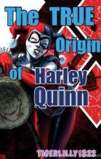 The TRUE Origin Of Harley Quinn by TigerLilly1322