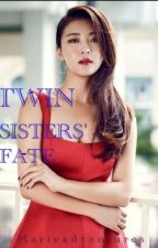 Twin Sister's Fate (Complete) by Marieadventures
