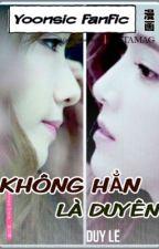 [Longfic] [Yoonsic] KHÔNG HẲN LÀ DUYÊN by captaindl