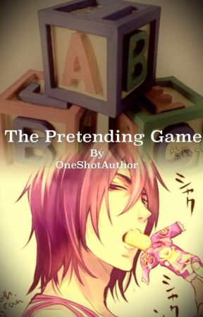 The Pretending Game by OneShotAuthor