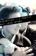 RABASTIAN - A pretty gay love story∞❣ by StellaIsabelle