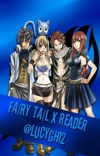 Fairy Tail x Reader (#Wattys2017) by lucygh12