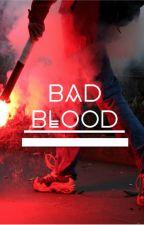 Bad Blood by tearbender