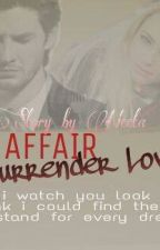 HOT AFFAIR : Surrender Love by NeetaSahara