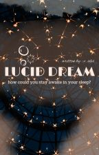 Lucid dream? by vannyalviyana826