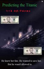 Predicting the Titanic by Chris358cp