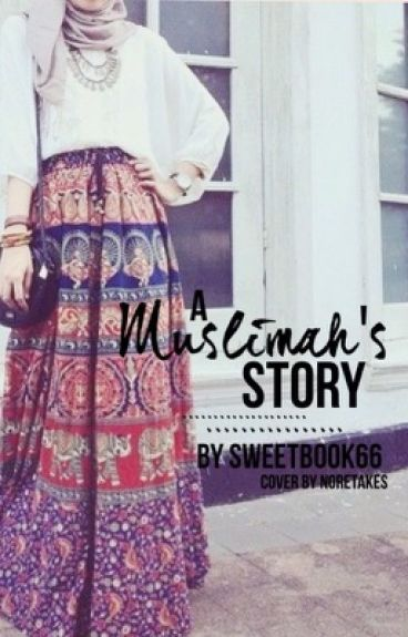 A Muslimah's Story {EDITING}