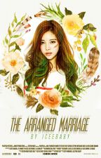 The Arranged Marriage by iceebaby