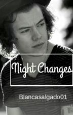 Night changes // on hold by blancasalgado01