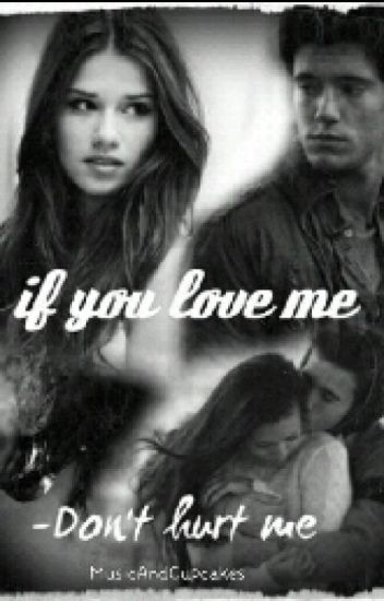 If You Love Me- Don't Hurt Me