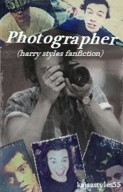 Photographer (harry styles fanfiction) by kajaastyles55