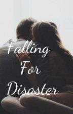 Falling For Disaster by CathylanDeRhoslyn