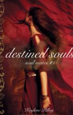 Destined souls ( soul mated #1 ) by KayilP