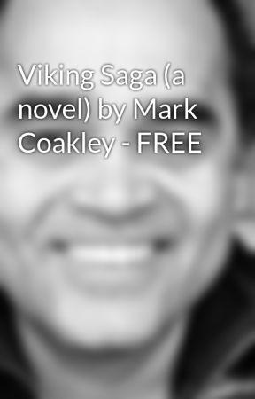 Viking Saga (a novel) by Mark Coakley - FREE by vikingsaga