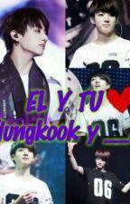 El y tu (jungkook y tu) by Kookie__bts