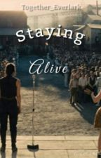 Staying Alive... by Together_Everlark