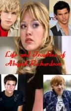The Life (And Troubles) of Abigail Richardson by CharlotteUnwebbed
